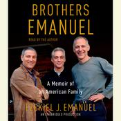 Brothers Emanuel: A Memoir of an American Family Audiobook, by Ezekiel J. Emanuel