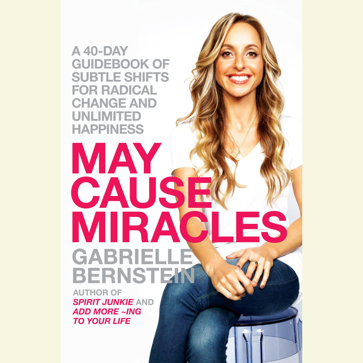 Printable May Cause Miracles: A 40-Day Guidebook of Subtle Shifts for Radical Change and Unlimited Happiness Audiobook Cover Art