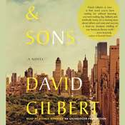 And Sons: A Novel Audiobook, by David Gilbert