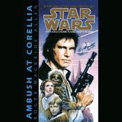 Star Wars: The Corellian Trilogy: Ambush at Corellia: Book 1 Audiobook, by Roger MacBride Allen