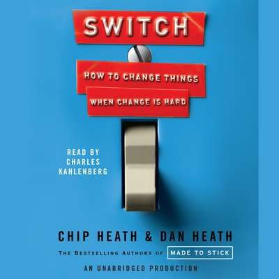 Switch: How to Change Things When Change Is Hard Audiobook, by Chip Heath
