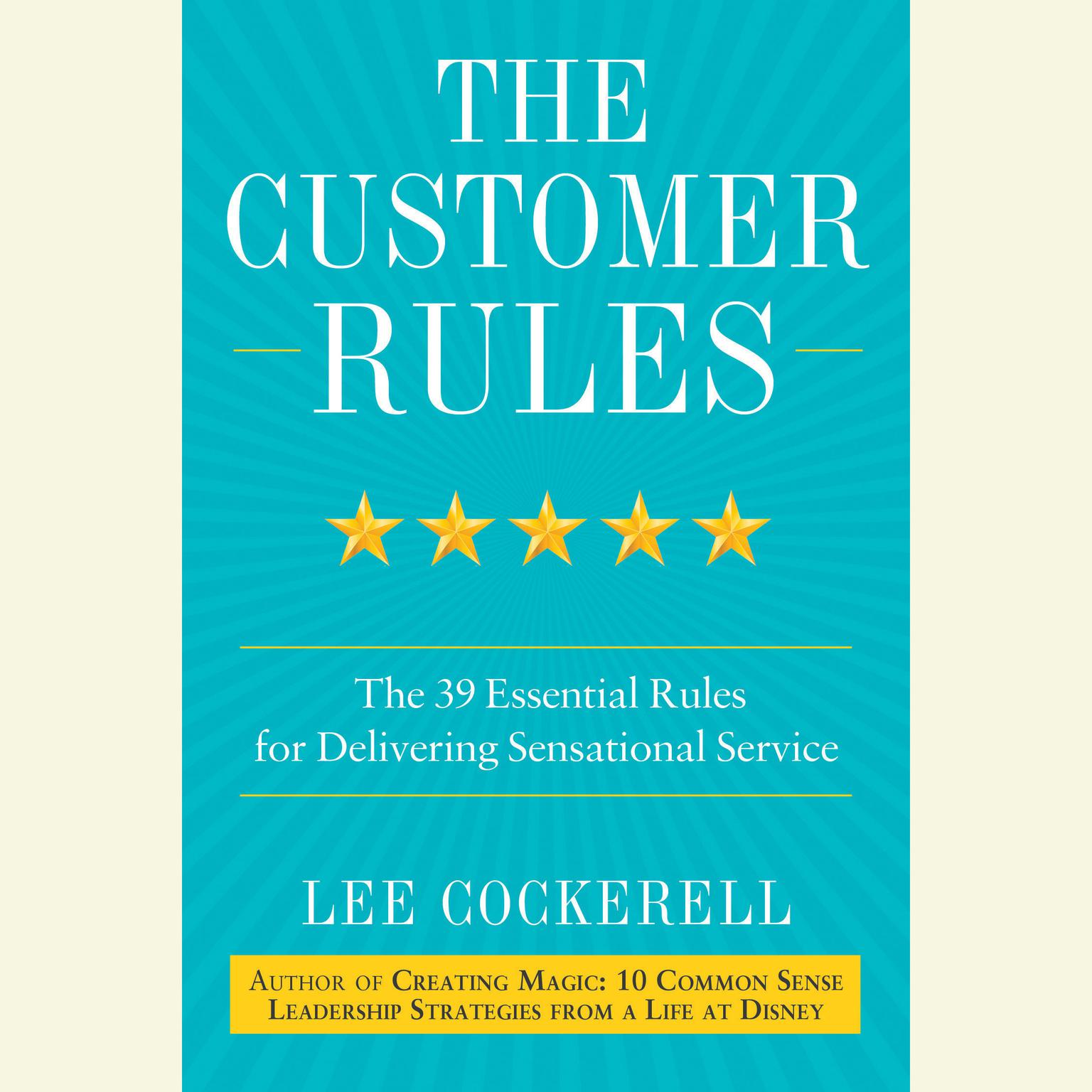 Printable The Customer Rules: The 39 Essential Rules for Delivering Sensational Service Audiobook Cover Art