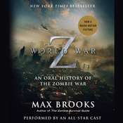 World War Z: An Oral History of the Zombie War, by Max Brooks