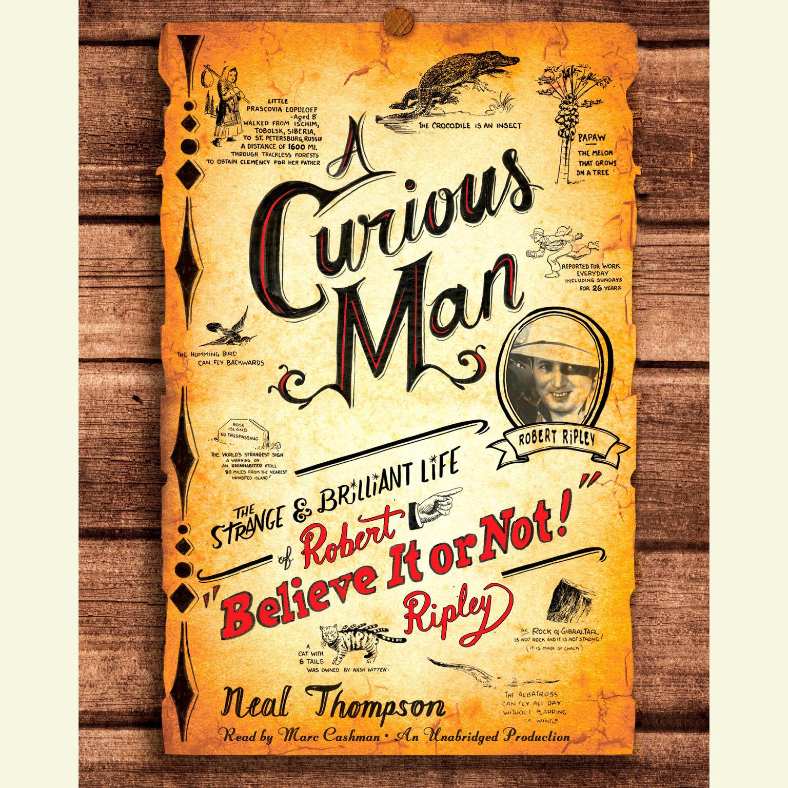 "Printable A Curious Man: The Strange and Brilliant Life of Robert ""Believe It or Not!"" Ripley Audiobook Cover Art"