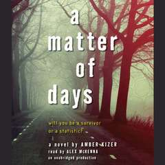 A Matter of Days Audiobook, by Amber Kizer
