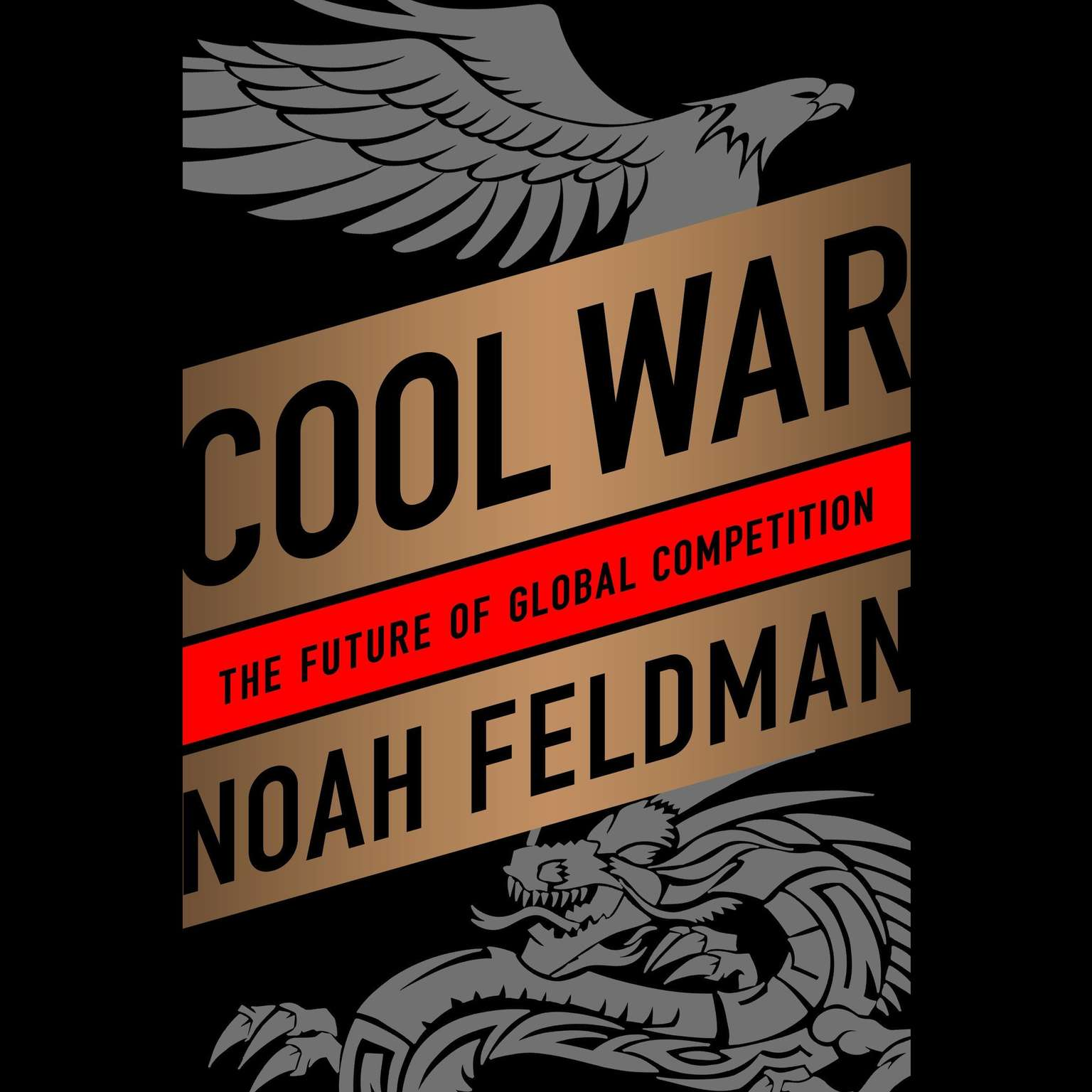 Printable Cool War: The Future of Global Competition Audiobook Cover Art
