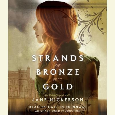 Strands of Bronze and Gold Audiobook, by Jane Nickerson