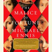 The Malice of Fortune, by Michael Ennis
