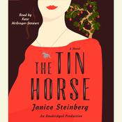 The Tin Horse: A Novel Audiobook, by Janice Steinberg