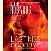 The Last Kiss Goodbye: A Novel Audiobook, by Karen Robards