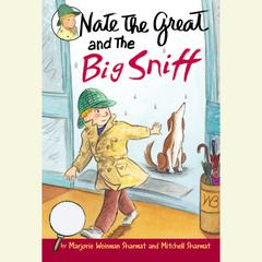 Nate the Great and the Big Sniff Audiobook, by Marjorie Weinman Sharmat, Mitchell Sharmat