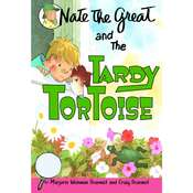 Nate the Great and the Tardy Tortoise, by Marjorie Weinman Sharmat, Craig Sharmat
