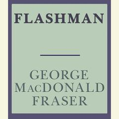Flashman Audiobook, by George MacDonald Fraser