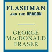 Flashman and the Dragon, by George MacDonald Fraser