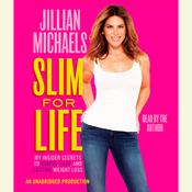 Slim for Life: My Insider Secrets to Simple, Fast, and Lasting Weight Loss, by Jillian Michaels