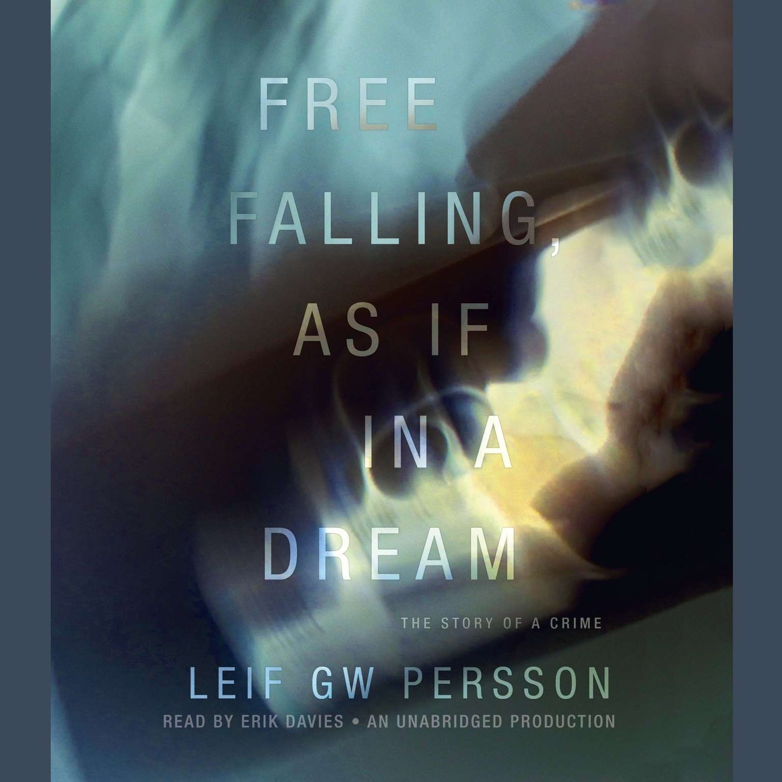 Printable Free Falling, as If in a Dream: The Story of a Crime Audiobook Cover Art