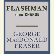 Flashman at the Charge Audiobook, by George MacDonald Fraser