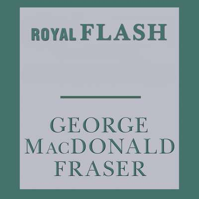 Royal Flash Audiobook, by George MacDonald Fraser