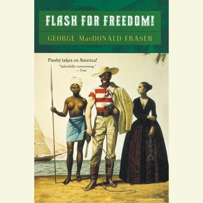 Flash for Freedom! Audiobook, by George MacDonald Fraser