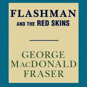Flashman and the Red Skins, by George MacDonald Fraser