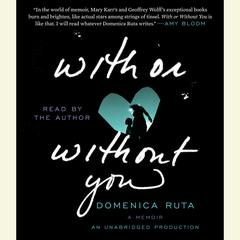 With or Without You: A Memoir Audiobook, by Domenica Ruta