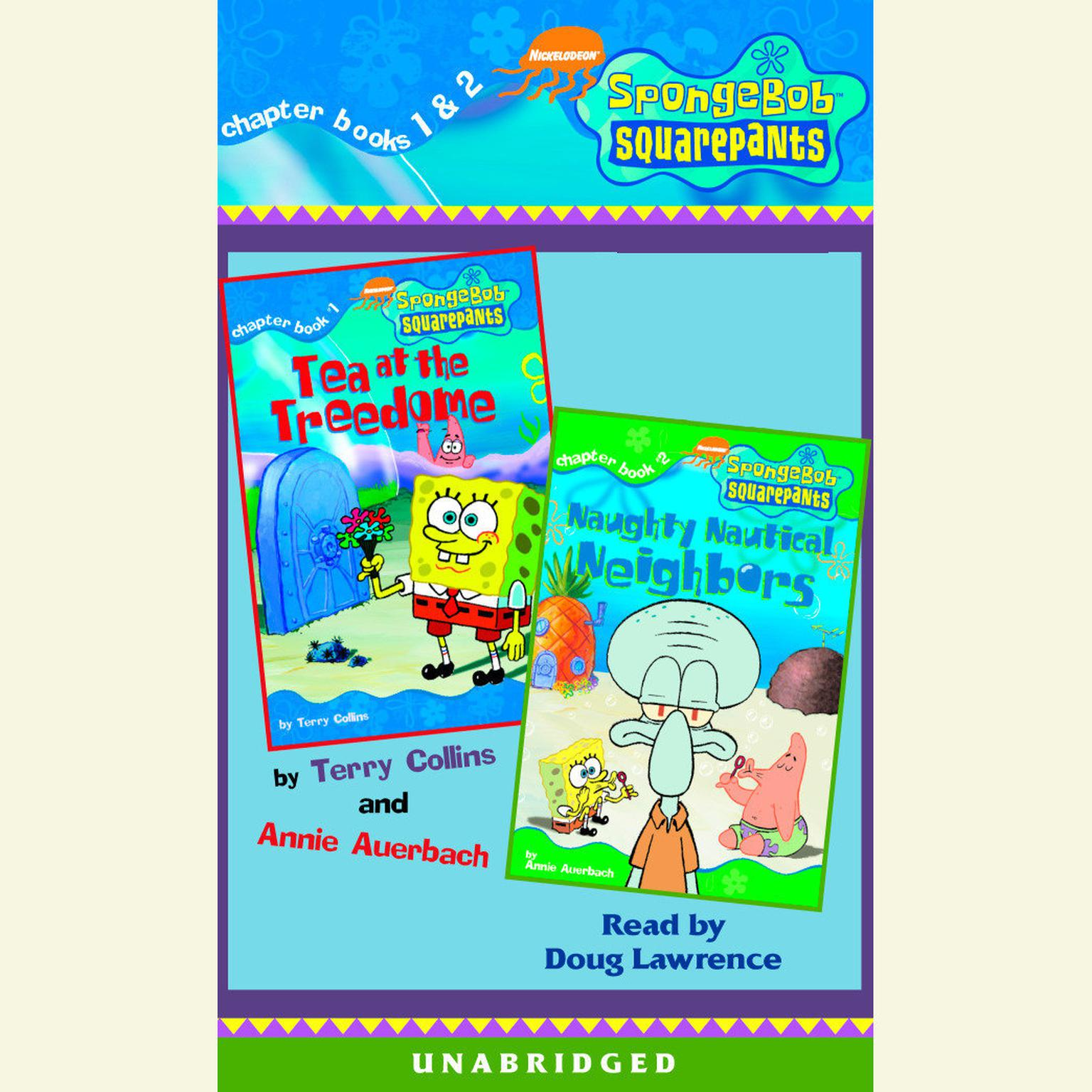 SpongeBob Squarepants: Books 1 & 2: #1: Tea at Treedome; #2: Naughty Nautical Neighbors Audiobook, by Annie Auerbach