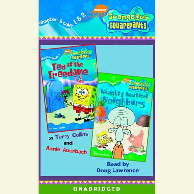 SpongeBob Squarepants: Books 1 & 2: #1: Tea at Treedome; #2: Naughty Nautical Neighbors Audiobook, by Annie Auerbach