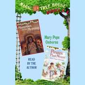 Magic Tree House: Books 3 and 4: Mummies in the Morning, Pirates Past Noon Audiobook, by Mary Pope Osborne