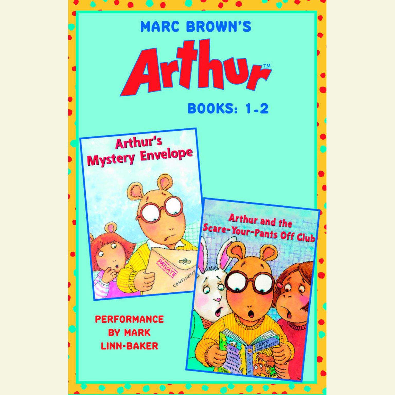 Printable Marc Brown's Arthur: Books 1 and 2: Arthur's Mystery Envelope; Arthur and the Scare-Your-Pants-Off Club Audiobook Cover Art