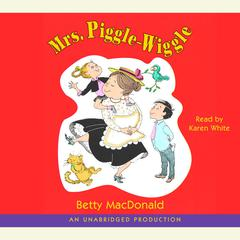 Mrs. Piggle-Wiggle Audiobook, by Betty MacDonald