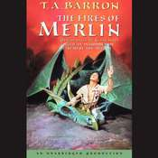 The Fires of Merlin: Book 3 of The Lost Years of Merlin Audiobook, by T. A. Barron
