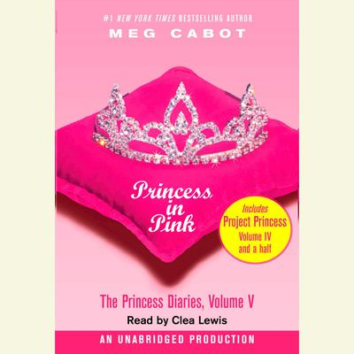 The Princess Diaries, Volume V: Princess in Pink Audiobook, by Meg Cabot