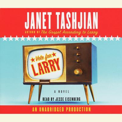 Vote for Larry Audiobook, by Janet Tashjian