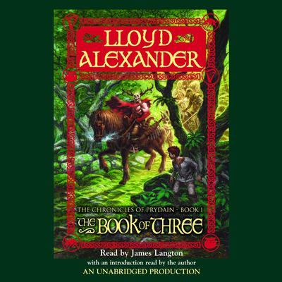The Prydain Chronicles Book One: The Book of Three Audiobook, by Lloyd Alexander