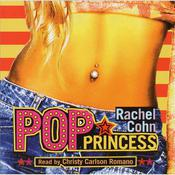 Pop Princess Audiobook, by Rachel Cohn