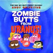 Zombie Butts From Uranus! Audiobook, by Andy Griffiths