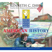 Dont Know Much About American History Audiobook, by Kenneth C. Davis
