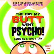 The Day My Butt Went Psycho, by Andy Griffiths