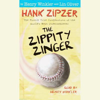 Hank Zipzer #4: The Zippity Zinger Audiobook, by Henry Winkler