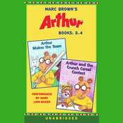 Marc Browns Arthur: Books 3 and 4: Arthur Makes the Team; Arthur and the Crunch Cereal Contest Audiobook, by Marc Brown