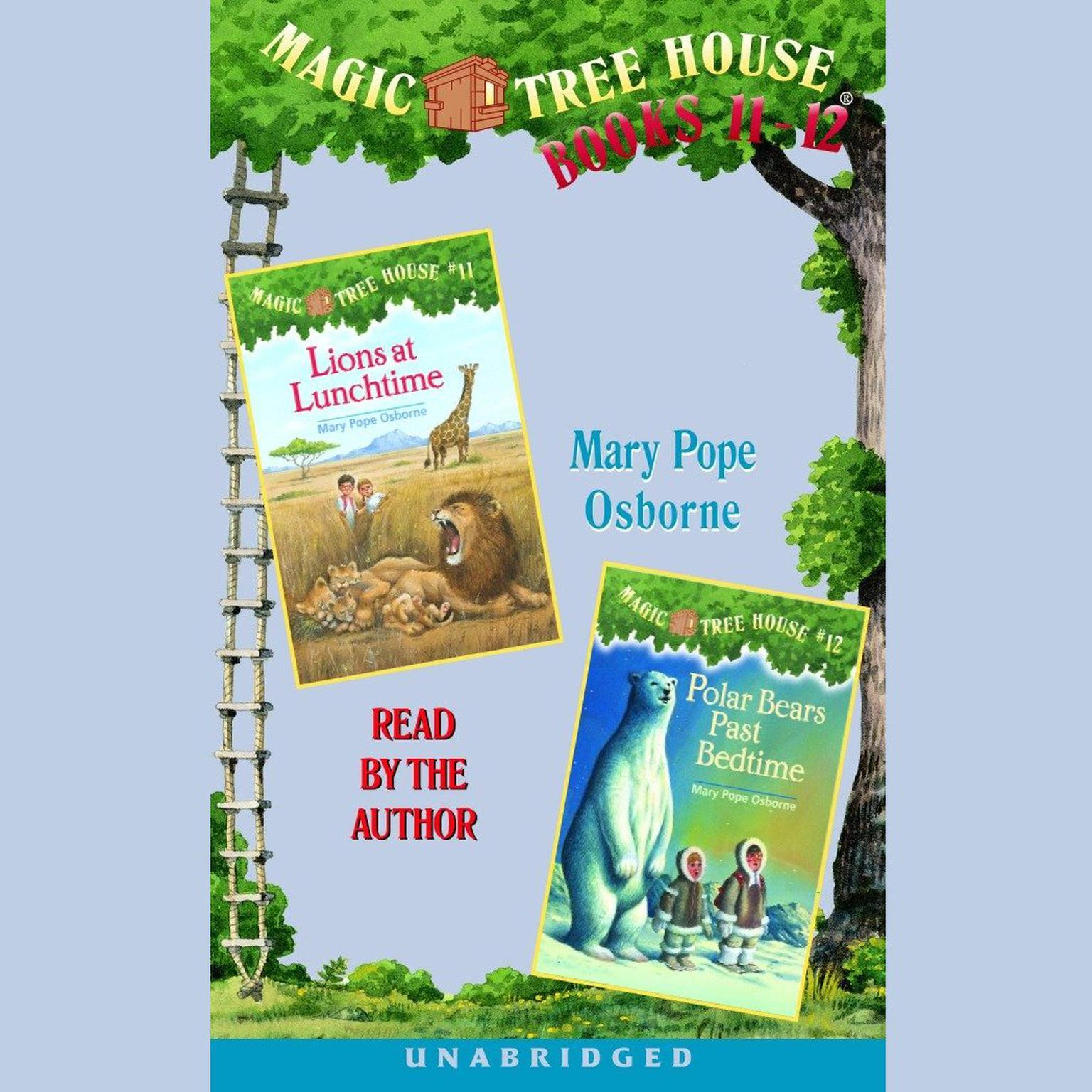 Printable Magic Tree House: Books 11 and 12: Lions at Lunchtime, Polar Bears Past Bedtime Audiobook Cover Art