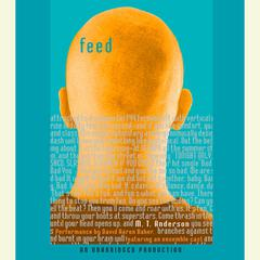 Feed Audiobook, by M. T. Anderson