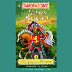 Lioness Rampant: Song of the Lioness #4 Audiobook, by Tamora Pierce
