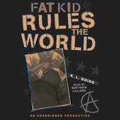 Fat Kid Rules the World Audiobook, by K. L. Going