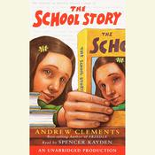 The School Story, by Andrew Clements