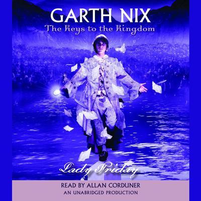 Lady Friday Audiobook, by Garth Nix