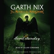Lord Sunday: The Keys to the Kingdom #7 Audiobook, by Garth Nix