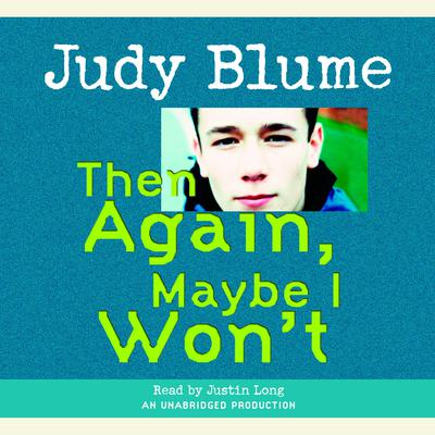 Then Again, Maybe I Wont Audiobook, by Judy Blume