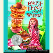Everything on a Waffle Audiobook, by Polly Horvath