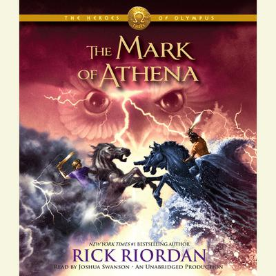 The Heroes of Olympus, Book Three: The Mark of Athena Audiobook, by Rick Riordan
